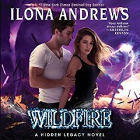 Wildfire: A Hidden Legacy Novel -  Ilona Andrews, HarperAudio, Renée Raudman