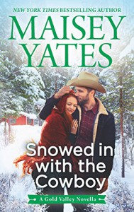 Snowed in with the Cowboy - Maisey Yates