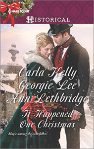 It Happened One Christmas: Christmas Eve ProposalThe Viscount's Christmas KissWallflower, Widow...Wife! (Harlequin Historical) - Carla Kelly, Georgie Lee, Ann Lethbridge
