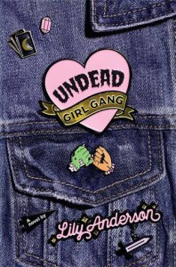 Undead Girl Gang - Lily Anderson