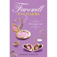 A Farewell to Charms (Princess for Hire, #3) - Lindsey Leavitt