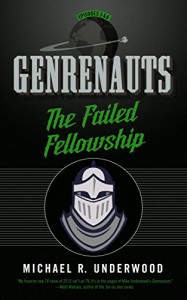 The Failed Fellowship: Genrenauts Episodes 5 & 6: Two-part season finale! - Michael R. Underwood