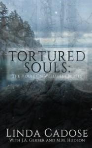 Tortured Souls: The House On Wellfleet Bluffs - Linda Cadose, J. A. Gerber, M. M. Hudson