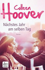 Nächstes Jahr am selben Tag: Roman - Colleen Hoover, Katarina Ganslandt