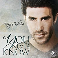 You Never Know - Mary Calmes, Greg Tremblay