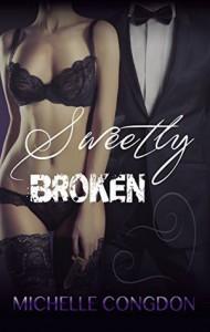 Sweetly Broken (Black Heart, #2) - Michelle Congdon
