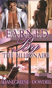 Earned by the Billionaire: A Sweet BWWM Romance - Shani Greene-Dowdell