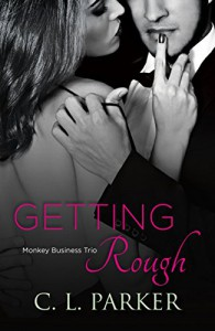 Getting Rough: Monkey Business Trio - C. L. Parker