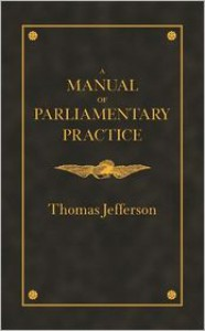 A Manual of Parliamentary Practice for the Use of the Senate of the United States - Thomas Jefferson,  John Gilreath (Introduction)