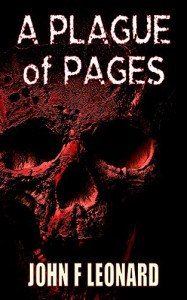 A Plague of Pages: A Horror Story from the Dead Boxes Archive - John F Leonard