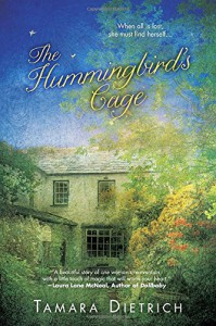 The Hummingbird's Cage - Tamara Dietrich