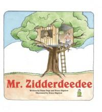 Mr. Zidderdeedee - Diane Page, Bruce Bigelow