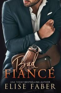 Bad Fiancé (Billionaire's Club #6) - Elise Faber