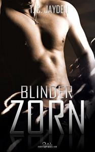 Blinder Zorn - T. C. Jayden