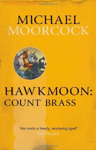Hawkmoon: Count Brass - Michael Moorcock