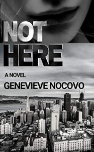 Not Here: A Dina Ostica Novel  - Genevieve Novoco