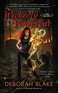 Wickedly Powerful: A Baba Yaga Novel - Deborah Blake
