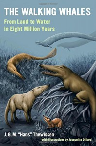 "The Walking Whales: From Land to Water in Eight Million Years - J. G. M. ""Hans"" Thewissen"