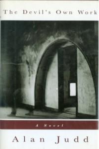The Devil's Own Work - Alan Judd