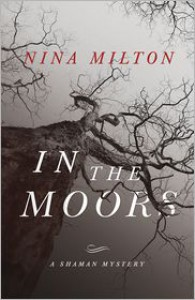 In the Moors - Nina Milton