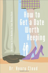 How to Get a Date Worth Keeping - Henry Cloud