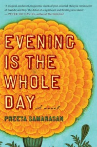 Evening Is the Whole Day - Preeta Samarasan