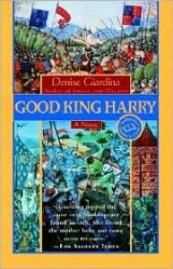 Good King Harry - Denise Giardina