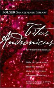 Titus Andronicus (Folger Shakespeare Library Series) -