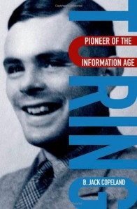 Turing: Pioneer of the Information Age - Jack Copeland