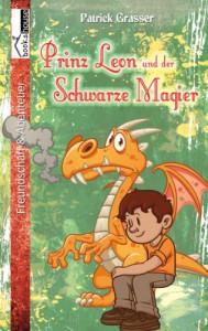 Prinz Leon und der Schwarze Magier - Patrick Grasser