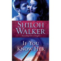 If You Know Her (The Ash Trilogy, #3) - Shiloh Walker
