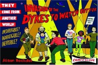 Invasion of the Dykes to Watch Out For - Alison Bechdel