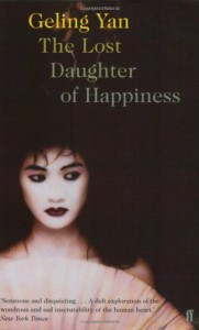 The Lost Daughter Of Happiness - Geling Yan