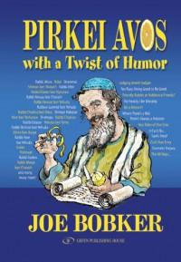 Pirkei Avos with a Twist of Humor - Joe Bobker