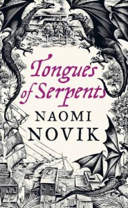 Tongues of Serpents: A Novel of Temeraire - Naomi Novik