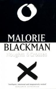 Noughts & Crosses - Malorie Blackman