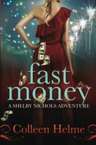 Fast Money: A Shelby Nichols Adventure by Colleen Helme (2011-11-19) - Colleen Helme