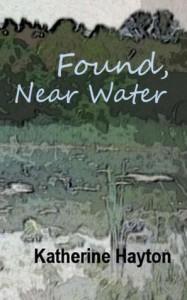 Found, Near Water - Katherine Hayton