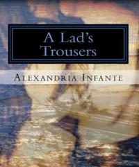 A Lad's Trousers - Alexandria (Alie) Infante
