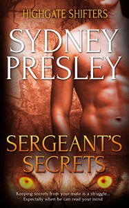 Sergeant's Secrets (Highgate Shifters Book 6) - Sydney Presley