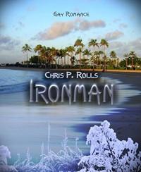 Ironman: Gay Romance - Chris P. Rolls