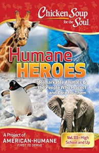 Chicken Soup for the Soul: Humane heroes Vol 2 - Various
