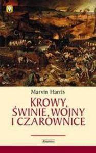 Krowy, świnie, wojny i czarownice: zagadki kultury - Marvin Harris