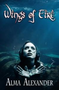 Wings of Fire - Alma Alexander