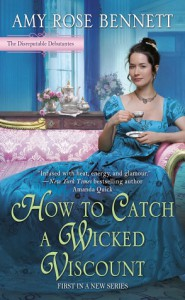How to Catch a Wicked Viscount (Disreputable Debutantes) - Amy Rose Bennett