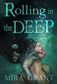 Rolling in the Deep - Mira Grant