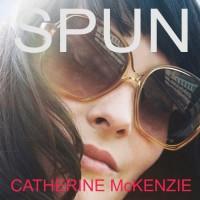 Spun - Catherine McKenzie, Lea Gulino