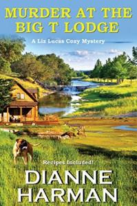 Murder at the Big T Lodge - Dianne Harman