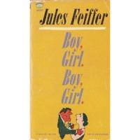 Boy. Girl. Boy. Girl. - Jules Feiffer