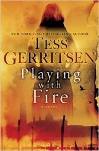 Playing with Fire: A Novel - Tess Gerritsen